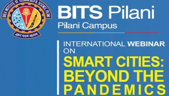 Smart Cities: Beyond the Pandemics. A BITS Pilani Webinar