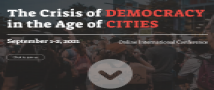 The Crisis of Democracy in the Age of Cities conference |  August 31 & September 1-2, 2021